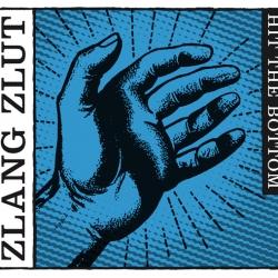 Zlang Zlut - Hit The Bottom (digital single)