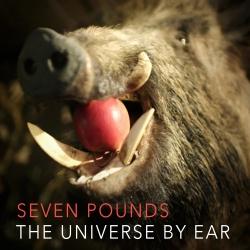 The Universe By Ear - Seven Pounds (digital single)