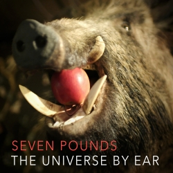 The Universe By Ear - Seven Pounds (digital single)